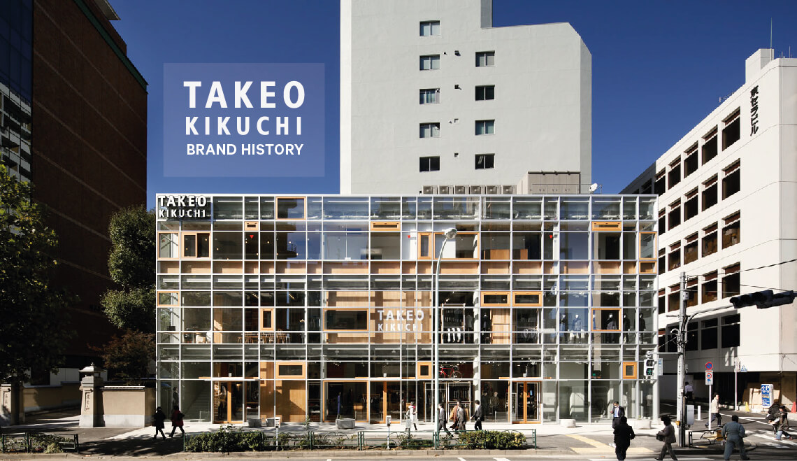 TAKEO KIKUCHI BRAND HISTORY